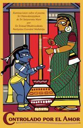 Controlado por el Amor: Sri Damodarastakam