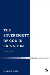 The Sovereignty of God in Salvation: Biblical Essays