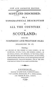 Scotland delineated; or, a Geographical description of every shire in Scotland, including the Northern & Western Isles, etc. By Robert Heron. With a map