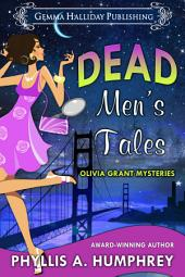 Dead Men's Tales: Olivia Grant Mysteries book #2