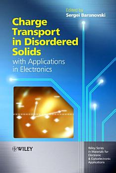 Charge Transport in Disordered Solids with Applications in Electronics PDF