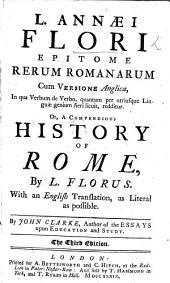 L. Annæi Flori epitome rerum Romanarum, cum versione Anglica. ... By John Clarke