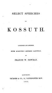 Select speeches  condensed and abridged  with Kossuth s express sanction  by F  W  Newman PDF