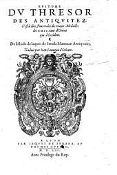 Epitome du thresor des antiquitez, i'est a dire, pourtraits des vrayes medailles des Empp. tant d'Orient que d'Occident. Troduit par Jean Lonneau d'Orleans