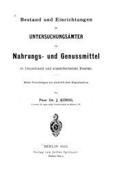 Bestand und Einrichtungen der Untersuchungsämter für Nahrungs- und Genussmittel in Deutschland und ausserdeutschen Staaten: Nebst Vorschlägen zur einheitlichen Organisation