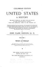 United States; a History: The Most Complete and Most Popular History of the United States of America from the Aboriginal Times to the Present Day
