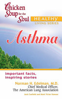 Chicken Soup for the Soul Healthy Living Series  Asthma PDF