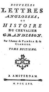 Nouvelles Lettres Angloises, Ou Histoire Du Chevalier Grandisson: Volume8