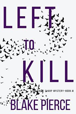 Left to Kill  An Adele Sharp Mystery   Book Four