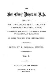The Rev. Oliver Heywood, B. A., 1630-1702: His Autobiography, Diaries, Anecdote and Event Books, Volume 1