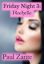Friday Night 3: Rochelle