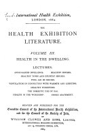 Health in the dwelling. Vol. 4-6. Health in diet. Vol. 7-9. Health in relation to civic life. Vol. 10-12. General hygiene. Vol. 13-16. Conference on education. Vol. 17. Miscellaneous, including papers on Japan. Vol. 18. Miscellaneous, including jury awards and official catalogue. Vol. 19. Miscellaneous, including papers on China