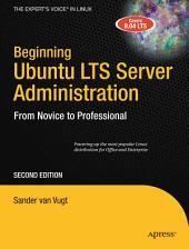 Beginning Ubuntu LTS Server Administration: From Novice to Professional, Edition 2