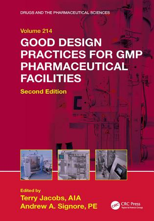 Good Design Practices for GMP Pharmaceutical Facilities  Second Edition PDF