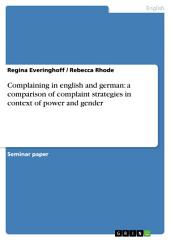 Complaining in english and german: a comparison of complaint strategies in context of power and gender