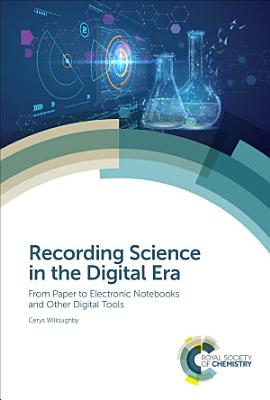 Recording Science in the Digital Era PDF