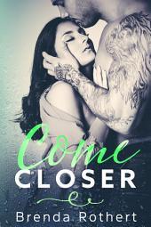 Come Closer