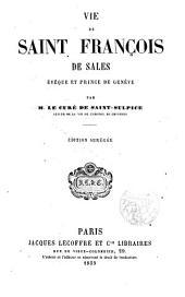 Vie de Saint François de Sales, Evêque et prince de Génève par M. Le Cure de Saint Sulpice