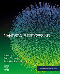 Nanoscale Processing
