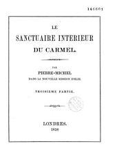 Le sanctuaire intérieur du Carmel: troisième partie