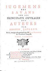 Jugemens des savans sur les principaux ouvrages des auteurs: Volume1