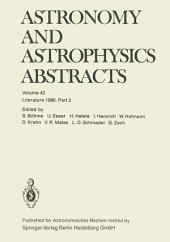 Astronomy and Astrophysics Abstracts: Volume 42 Literature 1986, Part 2