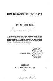 Tom Brown's school days, by an old boy [T. Hughes].