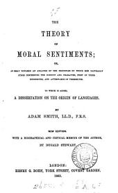 The theory of moral sentiments, or, An essay towards an analysis of the principles by which men naturally judge. To which is added, A dissertation on the origin of languages