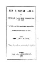 The Biblical Lyre  Or  Songs of Praise for Worshippers in Zion PDF