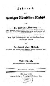 Lehrbuch des heutigen Römischen Rechts: ... Band, enthaltend den allgemeinen Theil. 1