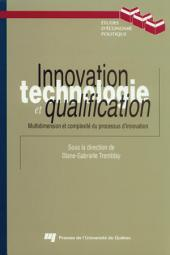 Innovation, Technologie et Qualification: Multidimension et Complexité du Processus D'Innovation