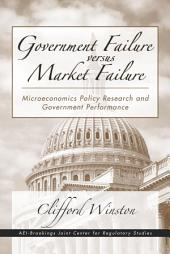 Government Failure versus Market Failure: Microeconomics Policy Research and Government Performance