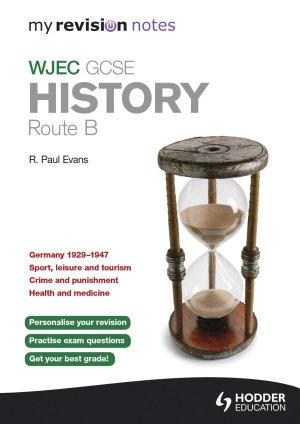 My Revision Notes WJEC GCSE History Route B PDF