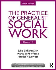 Chapters 1 7  The Practice of Generalist Social Work  Third Edition PDF