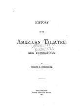 History of the American Theatre: New foundations [1792-1797