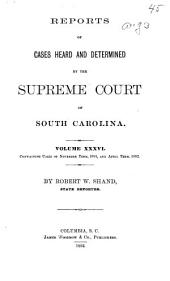 Reports of Cases Heard and Determined by the Supreme Court of South Carolina: Volume 36