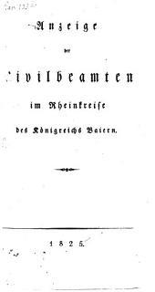 Anzeige der Civilbeamten im Rheinkreise des Königreichs Baiern: 1825