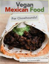 Vegan Mexican Food For Chowhounds!