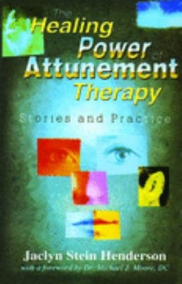 The Healing Power Of Attunement Therapy  Stories And Practice PDF
