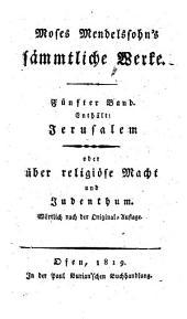 Jerusalem, oder über religiöse Macht und Judenthum: 5