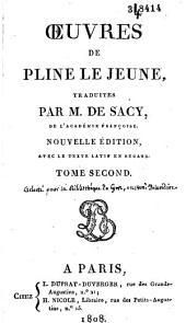 Oeuvres de Pline le Jeune traduites par M. de Sacy, de l'Academie francoise