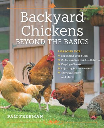 Backyard Chickens Beyond the Basics PDF