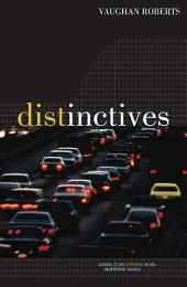 Distinctives: Daring to be Different in an Indifferent World