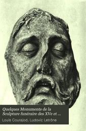 Quelques Monuments de la Sculpture funéraire des XVe et XVIe siècles