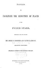 Tables to Facilitate the Reduction of Places of the Fixed Stars