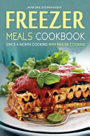 Freezer Meals Cookbook   Once a Month Cooking with Freezer Cooking PDF