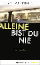 Alleine bist du nie: Psychothriller