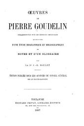 Œuvers de Pierre Goudelin: collationnées sur les éditions originales accompagnées d'une étude biographique et bibliographique de notes et d'un glossaire