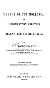 A Manual of the Mollusca; Or, Rudimentary Treatise of Recent and Fossil Shells