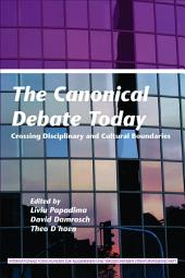 The Canonical Debate Today: Crossing Disciplinary and Cultural Boundaries
